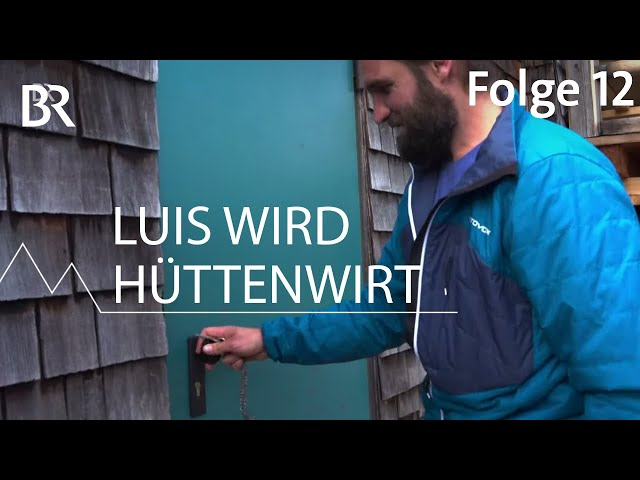 Letzter Tag auf der Brunnenkopfhütte | Luis 12/12 | Bergmenschen | Bergauf-Bergab | Doku |  BR