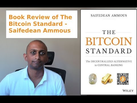 Why You Should Read The Bitcoin Standard By Saifedean Ammous