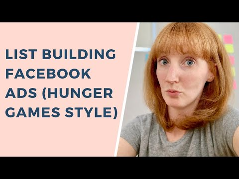 List Building Facebook Ads: The Hunger Games Strategy