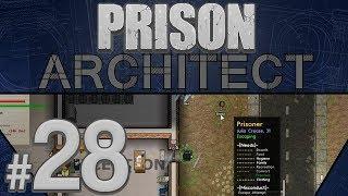Prison Architect - Taking Advantage - PART #28