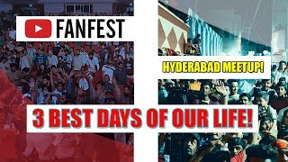 3 Best Days Of Our Life | Youtube Fanfest 2018 & Meetup In Hyderabad | Warangal Diaries