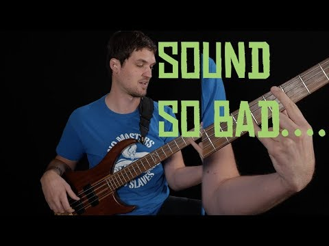 3 Hot Tips To Sound AWFUL On Bass