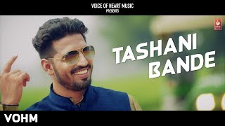 Tashni Bande | Rajdeep Ft. Kaize | Latest Most Popular Haryanvi Songs Haryanavi 2018 | VOHM