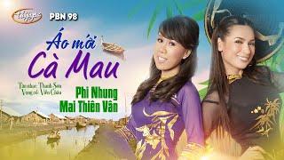 """Mai Thiên Vân & Phi Nhung - Tân cổ """"Áo Mới Cà Mau"""" (Thanh Sơn, Viễn Châu) PBN 98"""
