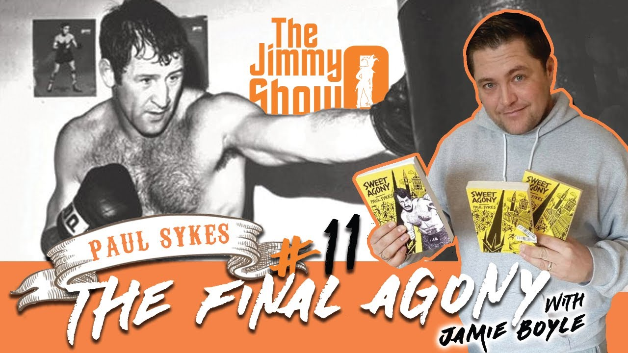 Paul Sykes - The Final Agony with Jamie Boyle : The Jimmy O Show #11
