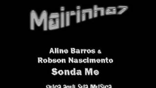 Video Sonda me - Aline Barros e Robson Nascimento download MP3, 3GP, MP4, WEBM, AVI, FLV Maret 2017