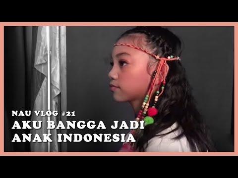 NAU VLOG #21 - Aku Bangga Jadi Anak Indonesia at Indonesia Harmoni