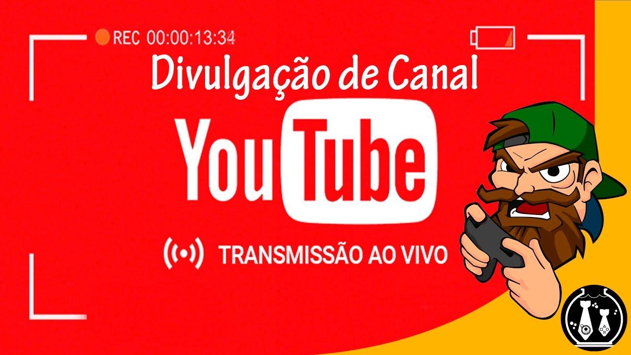 6b058e91bf4 Divulgando Canais ao Vivo 24hs - Divulgação de Canal ao Vivo - GANHE MUITOS  INSCRITOS