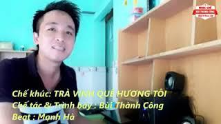 Nhạc chế : Trà Vinh quê hương Tôi