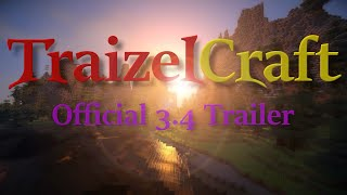 TraizelCraft 3.4 Official Trailer