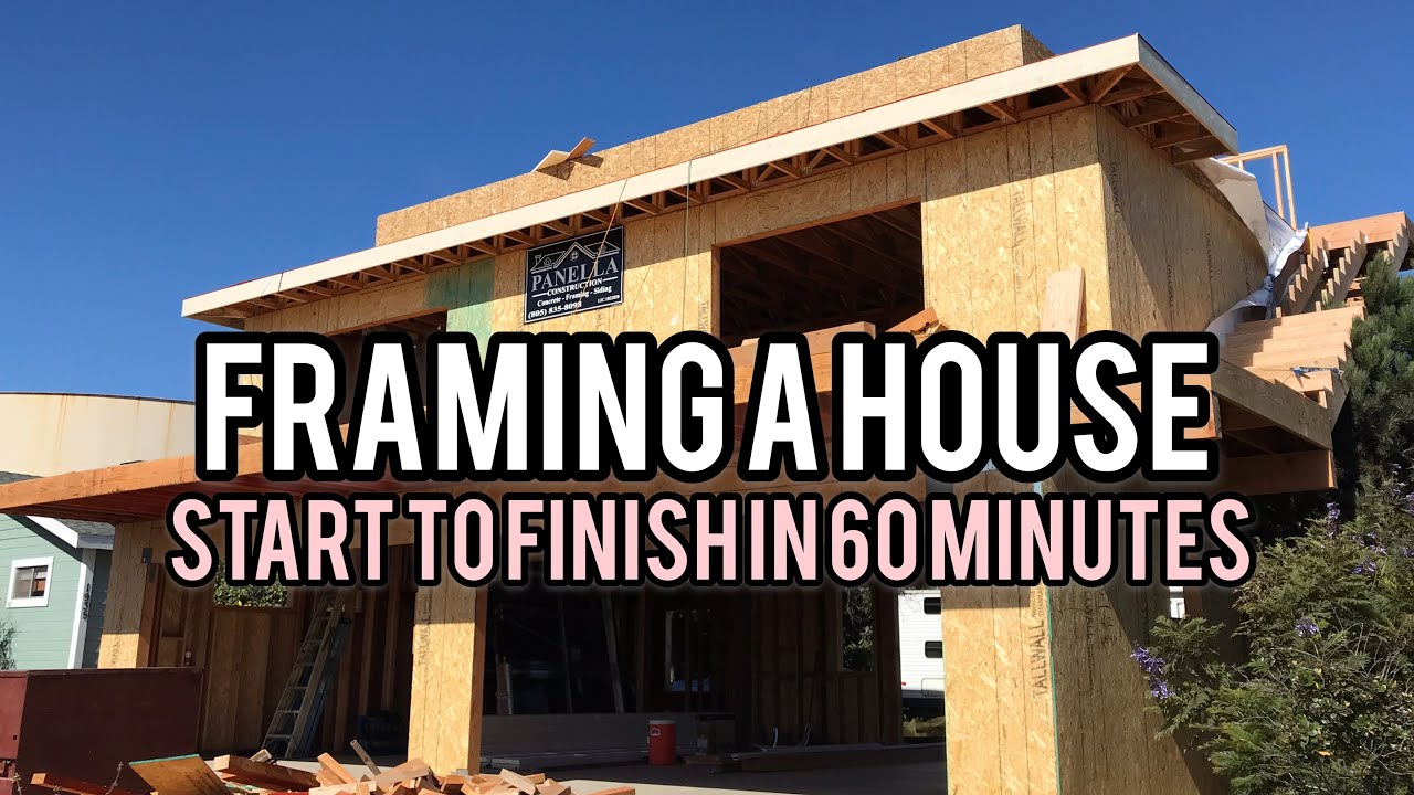 FRAMING A HOUSE - 6 WEEKS IN 60 MINUTES! - YouTube