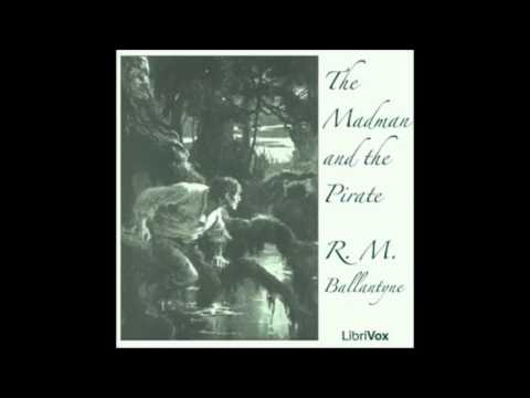 The Madman And The Pirate (FULL Audio Book) part 2