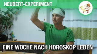 Das Neubert-Experiment: Eine Woche nach dem Horoskop leben