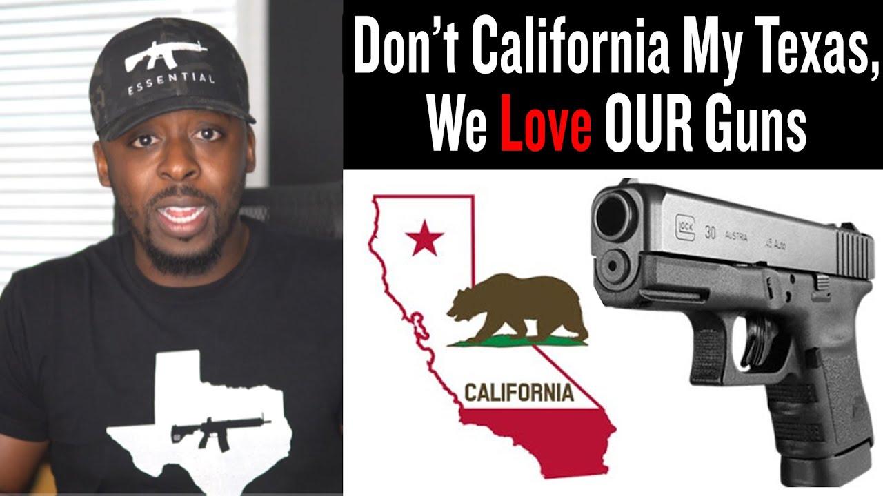 Don't California My Texas, We Love Our Guns