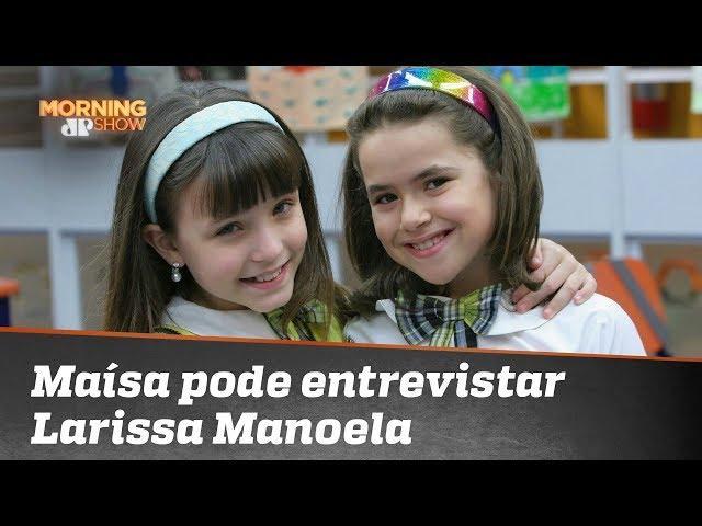 Fefito: Maísa pode entrevistar Larissa Manoela