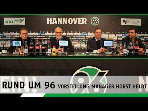 Rund um 96 | Vorstellung Manager Horst Heldt