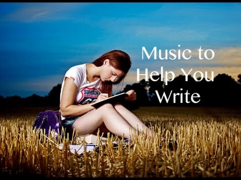 Music to help Write A Paper, An Essay, Poetry, Stories