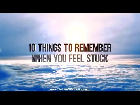 10 Things To Remember When You Feel Stuck