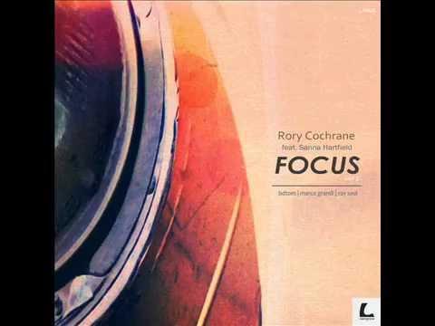 Rory Cochrane feat. Sanna Hartfield  Focus BDTom Remix