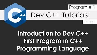 C++ Tutorial Introduction to Dev C++ First  First Program in C++ Programming Language