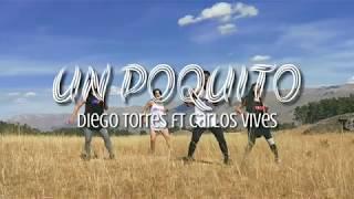 Un poquito - Diego Torres ft Carlos Vives | Giovanni Cazorla (Coreografía)
