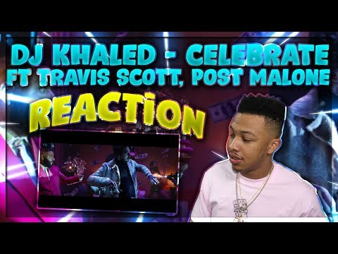 DJ Khaled - Celebrate Ft. Travis Scott, Post Malone Reaction Video