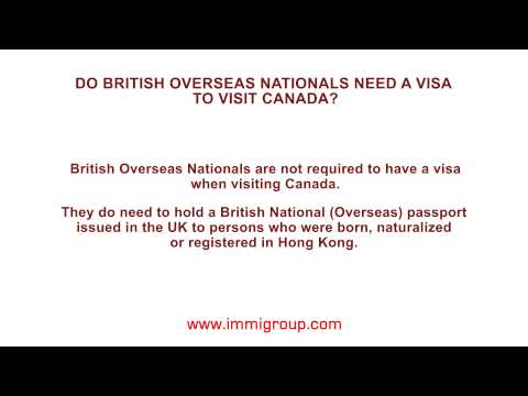 Do British Overseas Nationals need a visa to visit Canada?