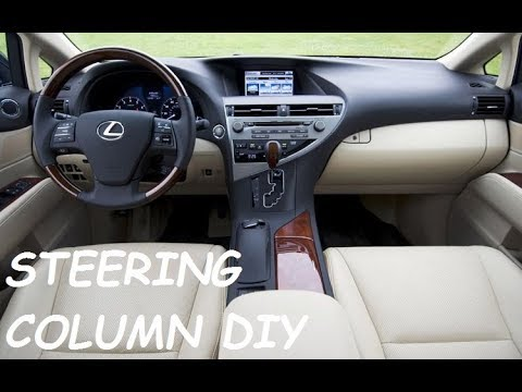 2010 LEXUS RX350 STEERING COLUMN REPLACEMENT DIY
