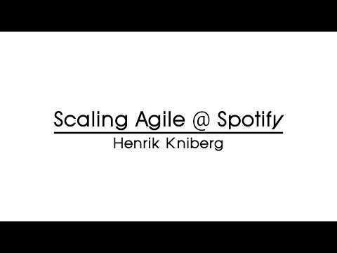 Scaling Agile @ Spotify with Henrik Kniberg