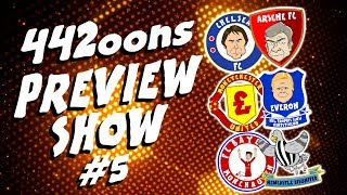 ⚽️442oons PREVIEW #5⚽️ Chelsea vs Arsenal, Man Utd vs Everton, Woy the CWAZY FWOG!