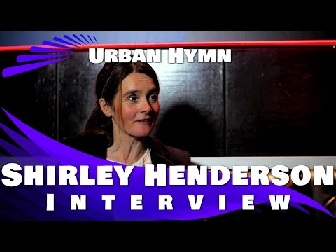 URBAN HYMN - Shirley Henderson Exclusive Interview