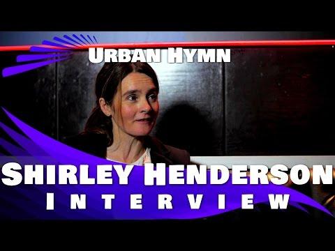 URBAN HYMN  Shirley Henderson Exclusive