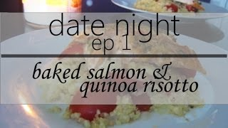 Date Night ❥ Baked Salmon And Quinoa Risotto