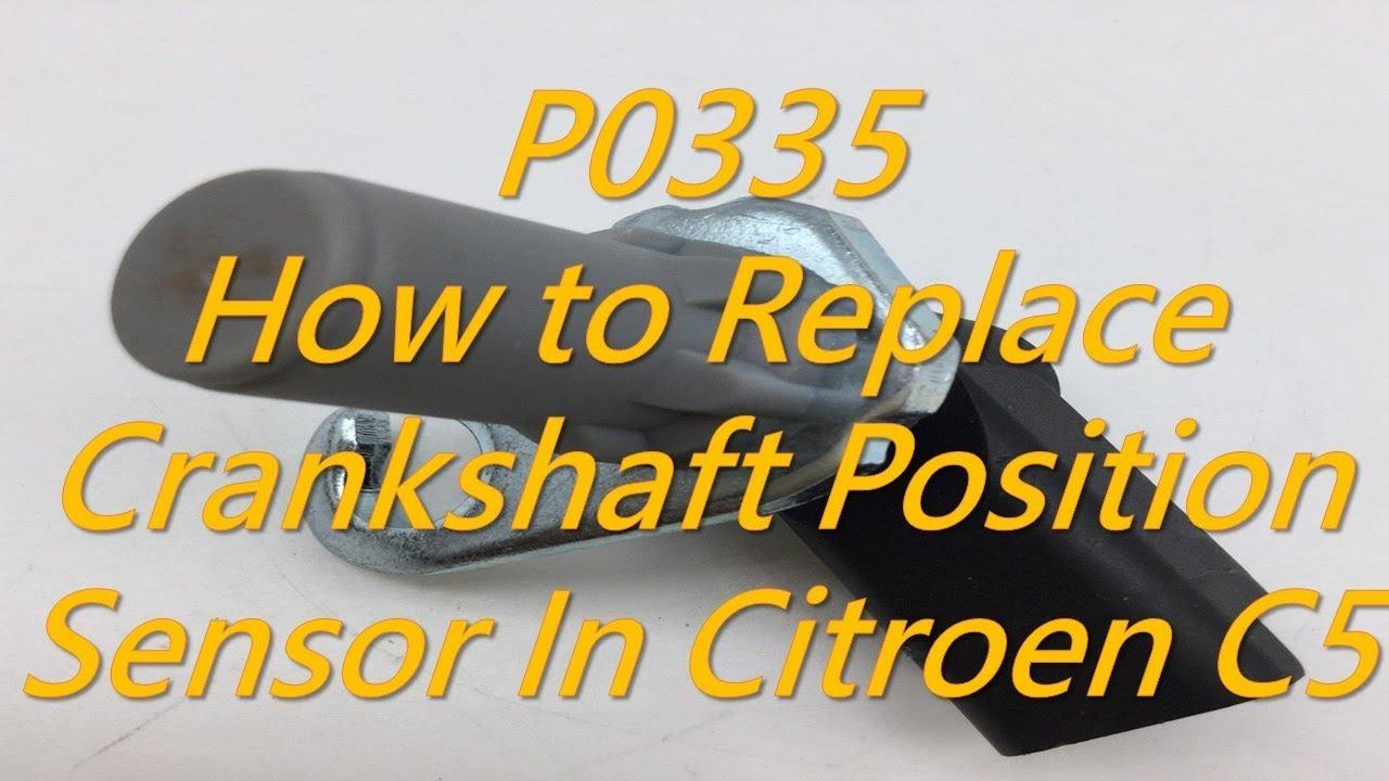 Citroen C5 - How to Replace Crankshaft Position Sensor 1920EN Citroen CKP Fault P0335 Car Wont Start