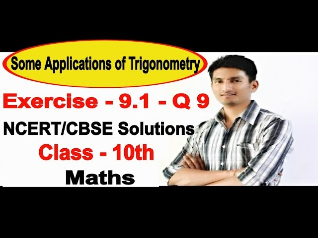 Chapter 9 Exercise 9.1 Q 9 - Some Applications of Trigonometry Class 10 maths - NCERT Solutions