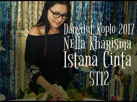 Nella Kharisma - Istana Cinta ST12 [Dangdut Koplo 2017]