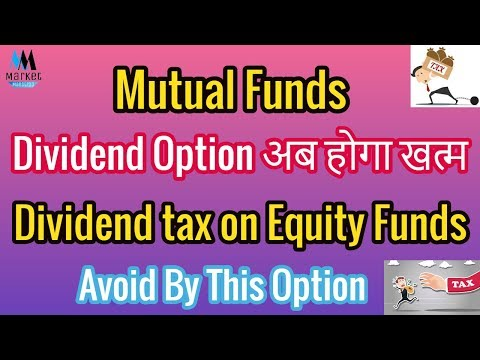 Dividend Tax on Equity Mutual Funds | How To Avoid DDT on Mutual Funds