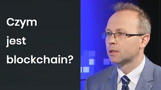 Co to jest blockchain? Tłumaczy prof. Krzysztof Piech
