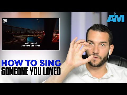 How To Sing Someone You Loved by Lewis Capaldi
