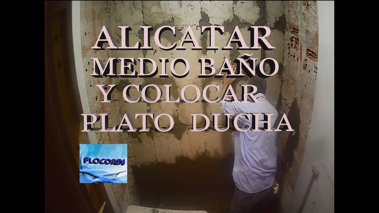 Alicatar medio ba o y colocar plato ducha youtube - Alicatar bano ...