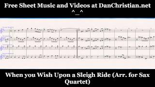Video When You Wish Upon a Sleigh Ride (Saxophone Quartet Arr and Play Along) download MP3, 3GP, MP4, WEBM, AVI, FLV Maret 2018