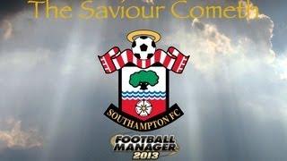 Football Manager 2013: The Saviour Cometh Part 1