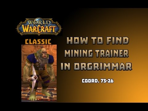 Where Is Mining Trainer In Orgrimar \ How To Get Mining Trainer In Orgrimar