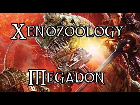 Xenozoology: Megadon - 40K Theories