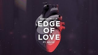 Fabian Mazur - Edge of Love (feat. Nevve) [Lyric Video] Dim Mak Records