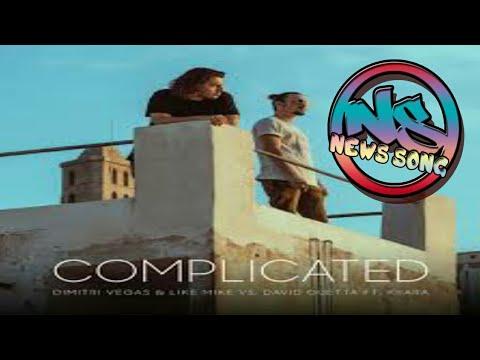 Dimitri Vegas & Like Mike vs David Guetta - Complicated (ft. Kiiara) Mp3