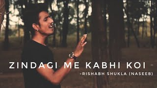 Zindagi Me Kabhi Koi (New Version) |Rishabh Shukla(Naseeb) |Chandrajit Kamble |Best Sad Song 2019.