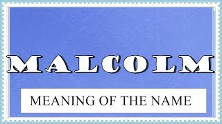 name malcolm name meaning and fun facts