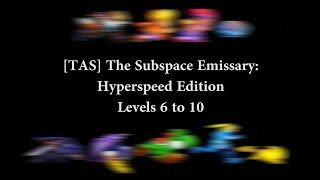 [TAS] The Subspace Emissary: Hyperspeed Edition Levels 6-10