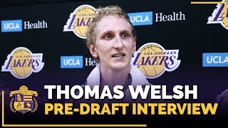 UCLA Center Thomas Welsh Lakers Pre-Draft Interview